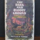 The Dark and Bloody Ground - Stories of the American Frontier - Library Copy - 1963 Vintage