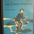 Grade 7 School Text Book - Our Language Workbook - Matilda Bailey - 1956 Vintage