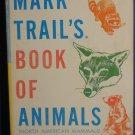 Mark Trail's Book of Animals - North American Mammals - TX165 Scholastic Books - 1961 Vintage