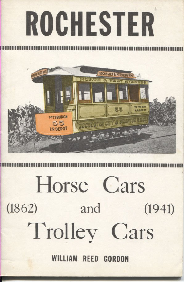 Rochester Horse Cars and Trolley Cars 1862-1941