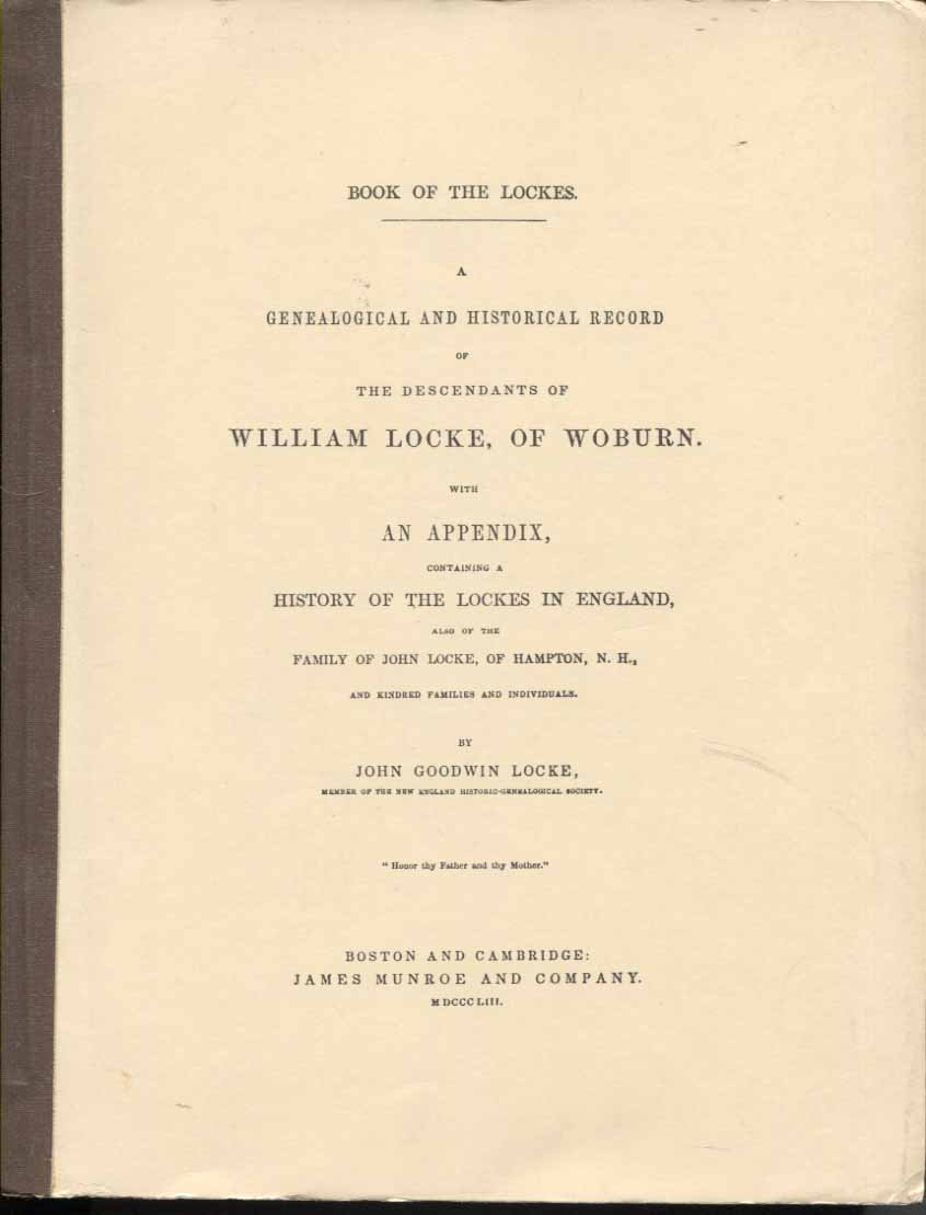 A Genealogical and Historical Record of the Descendants of William Locke of Woburn