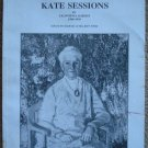 The Complete Writings of Kate Sessions in California Garden 1909-1939