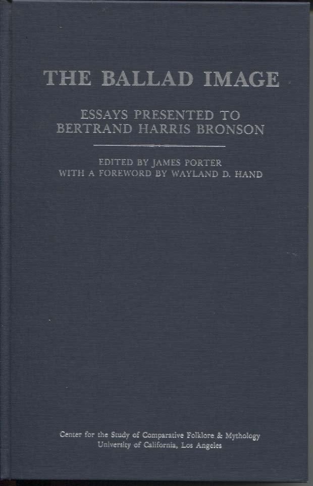 The Ballad Image: Essays Presented to Bertand Harris Bronson