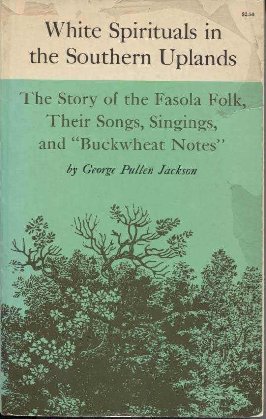 White Spirituals in the Southern Uplands: The Story of the Fasola Folk