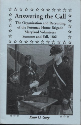 Answering the Call: The Organization and Recruiting of the Potomac Home Brigade