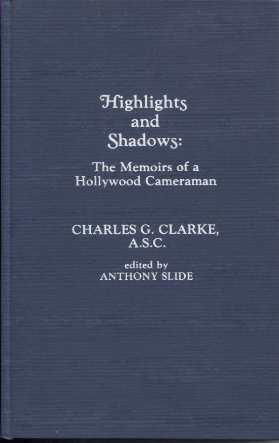 Highlights and Shadows: The Memoirs of a Hollywood Cameraman