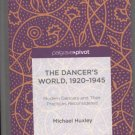 The Dancer's World, 1920-1945: Modern Dancers and Their Practices Reconsidered