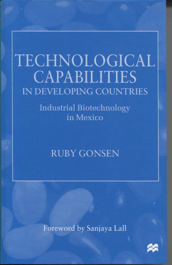 Technological Capabilities in Developing Countries: Industrial Biotechnology in Mexico