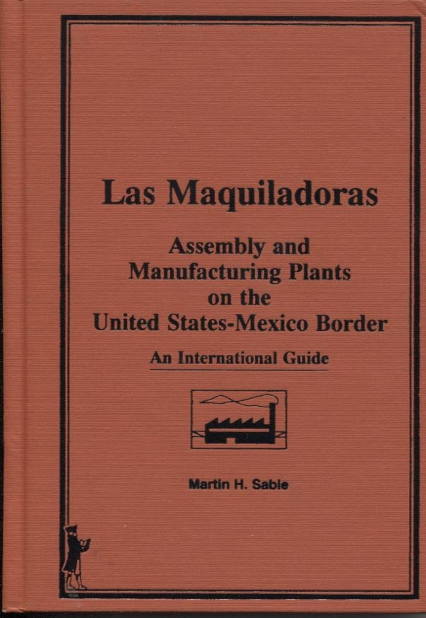 Las Maquiladoras: Assembly and Manufacturing Plants on the United States-Mexico Border