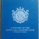 A History of the Santa Ana Country Club