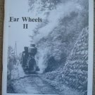 Far Wheels II: A Railroad Monograph Book
