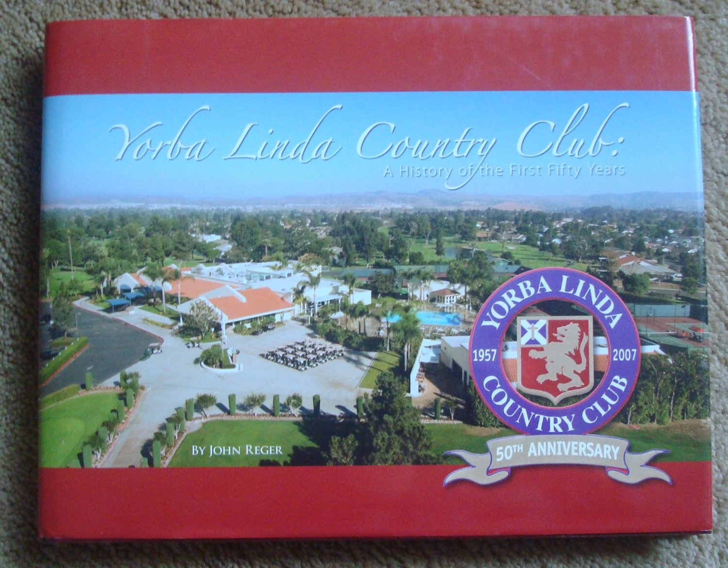 Yorba Linda Country Club: A History of the First Fifty Years