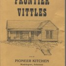 Frontier Vittles From the Pioneer Kitchen Washington, Arkansas