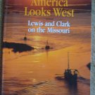 America Looks West: Louis and Clark on the Missouri