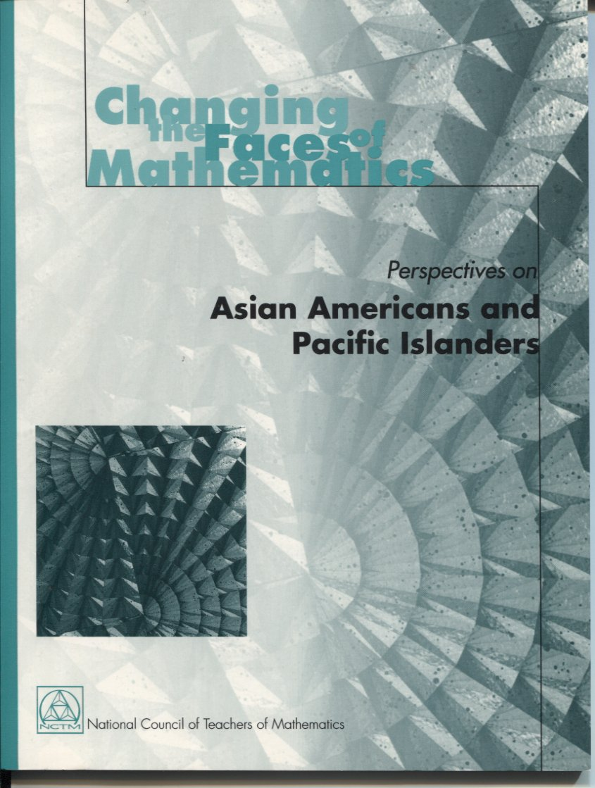 Changing the Faces of Mathematics: Perspectives on Asian Americans and Pacific Islanders