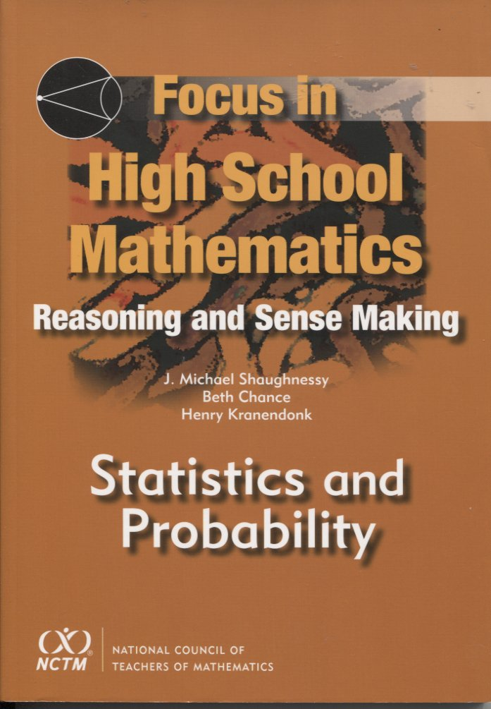 Focus in High School Mathematics Reasoning and Sense Making: Statistics and Probability