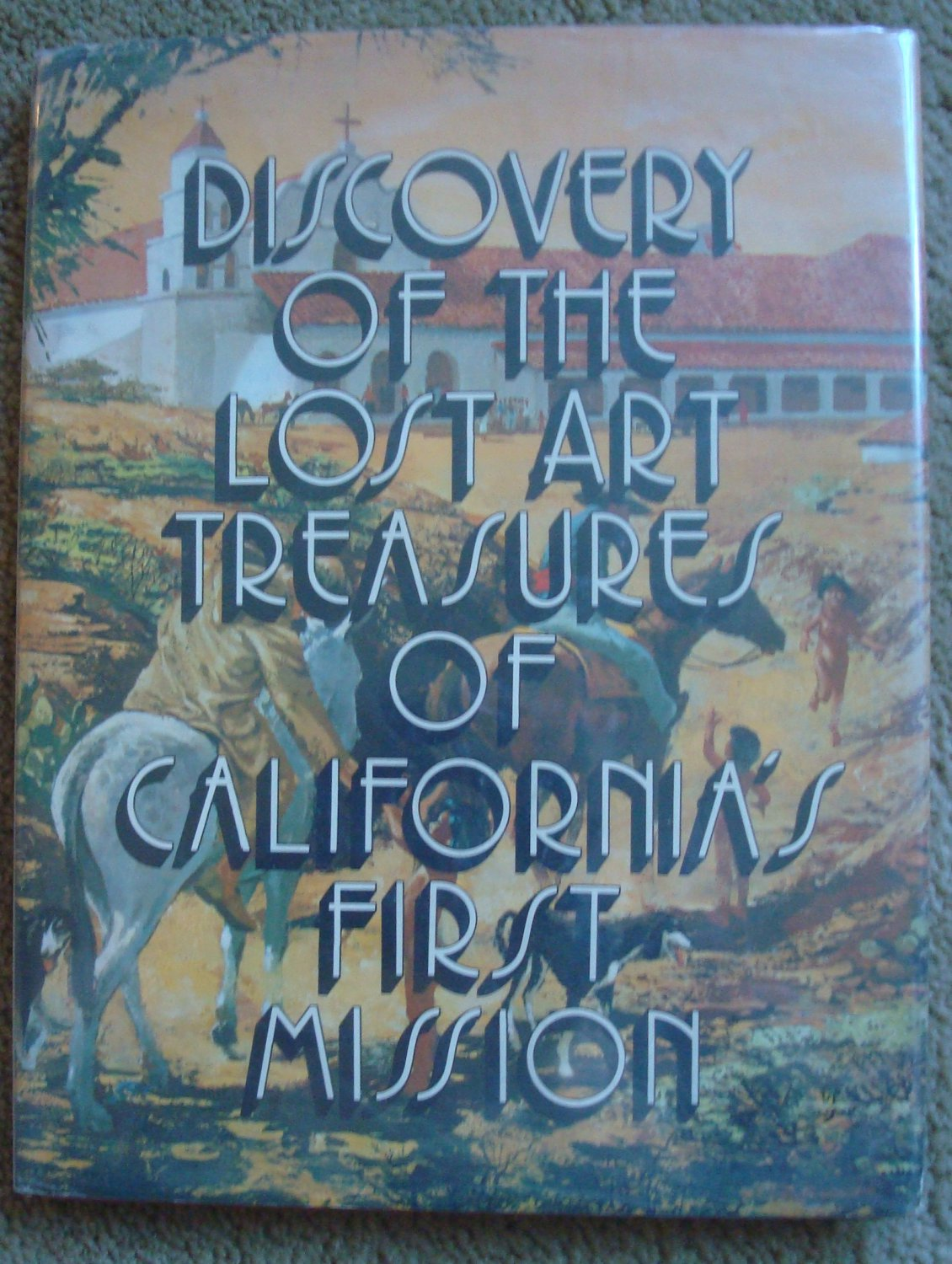 Discovery of the Lost Art Treasures of California's First Mission