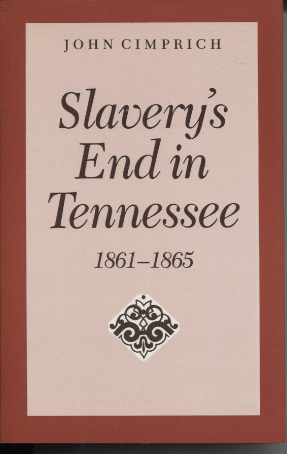 Slavery's End in Tennessee 1861-1865