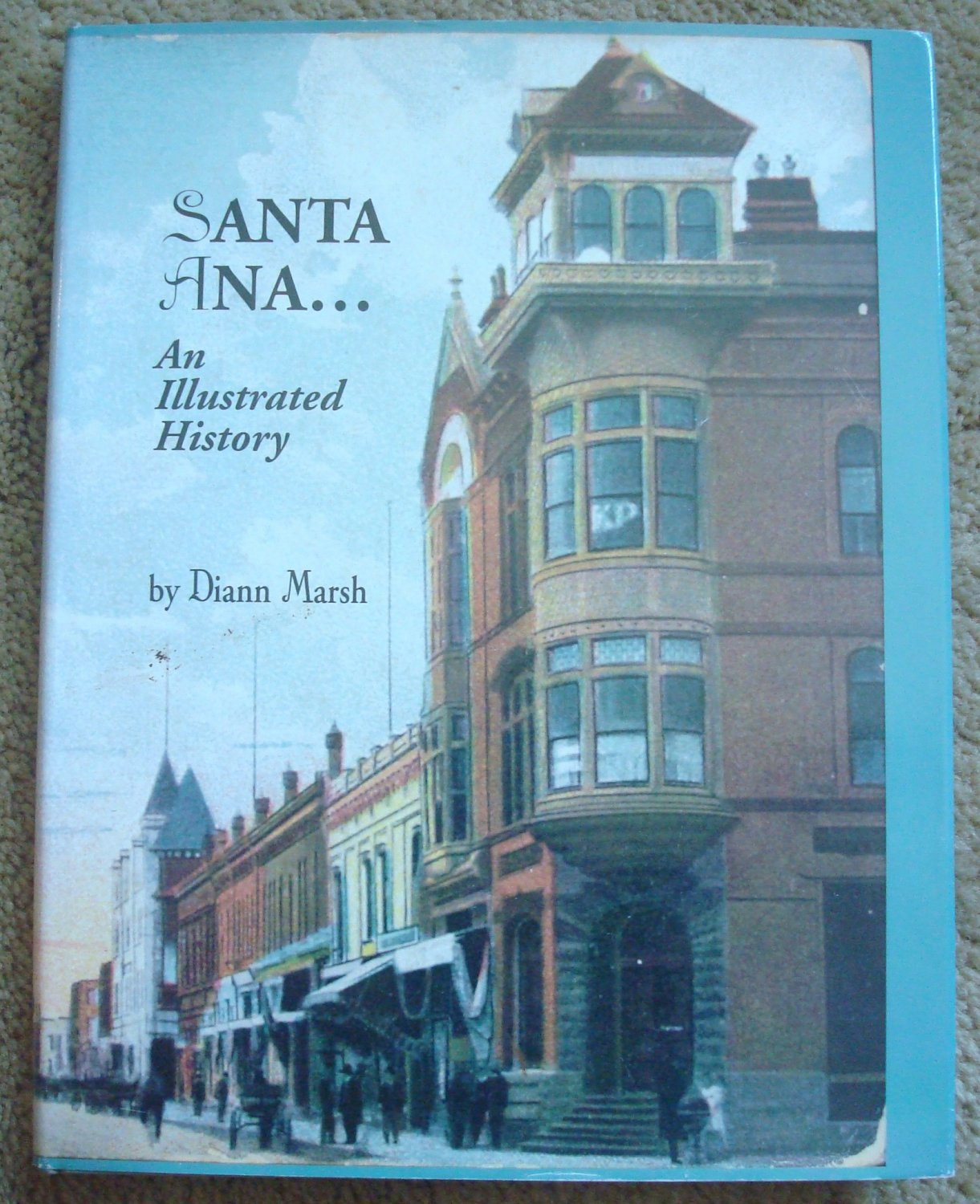 Santa Ana: An Illustrated History