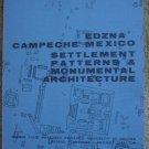 Edzna Campeche Mexico Settlement Patterns & Monumental Architecture