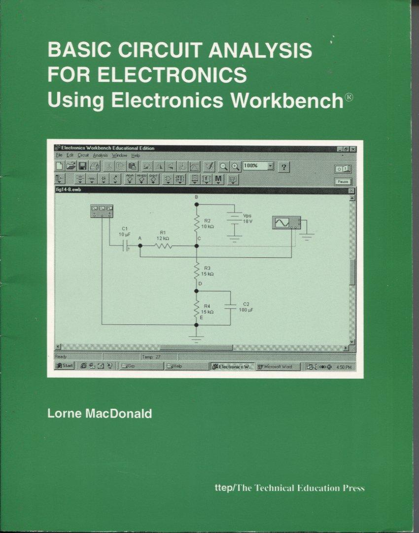Basic Circuit Analysis For Electronics Using Electronics Workbench