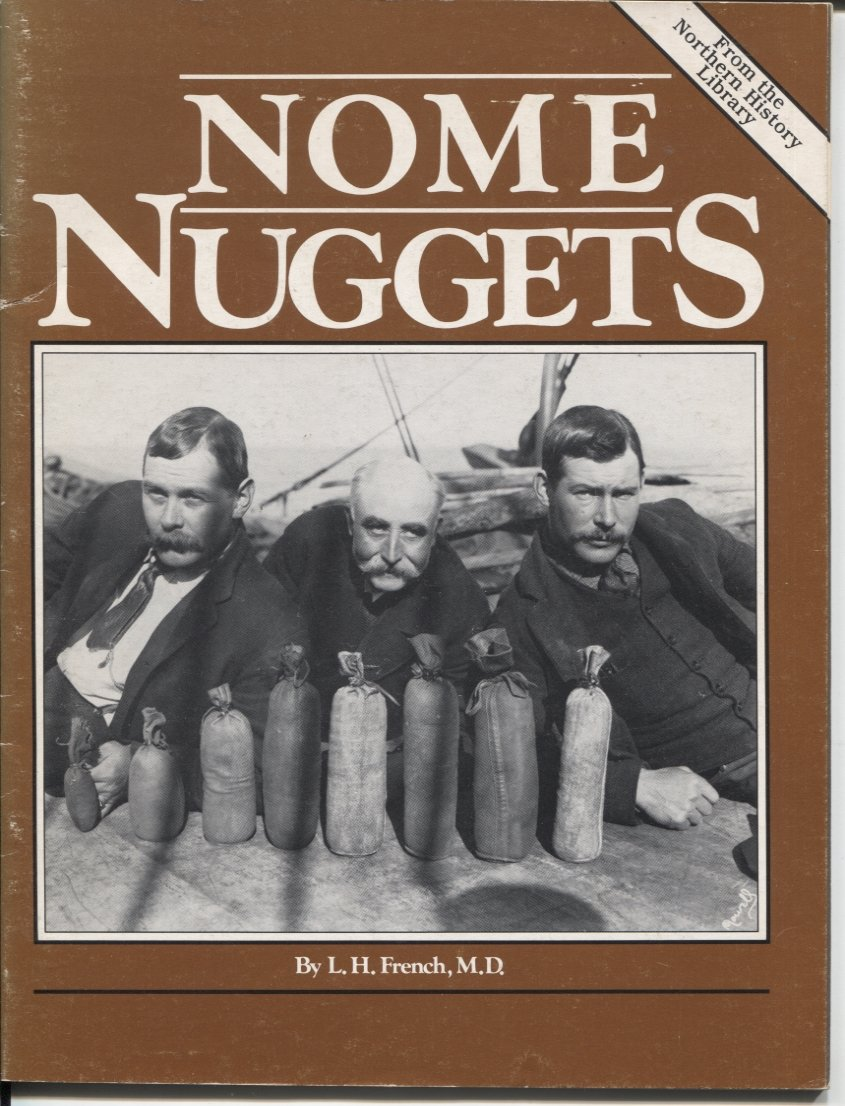 Nome Nuggets: Some of the Experiences of a Party of Gold Seekers in Northwestern Alaska in 1900