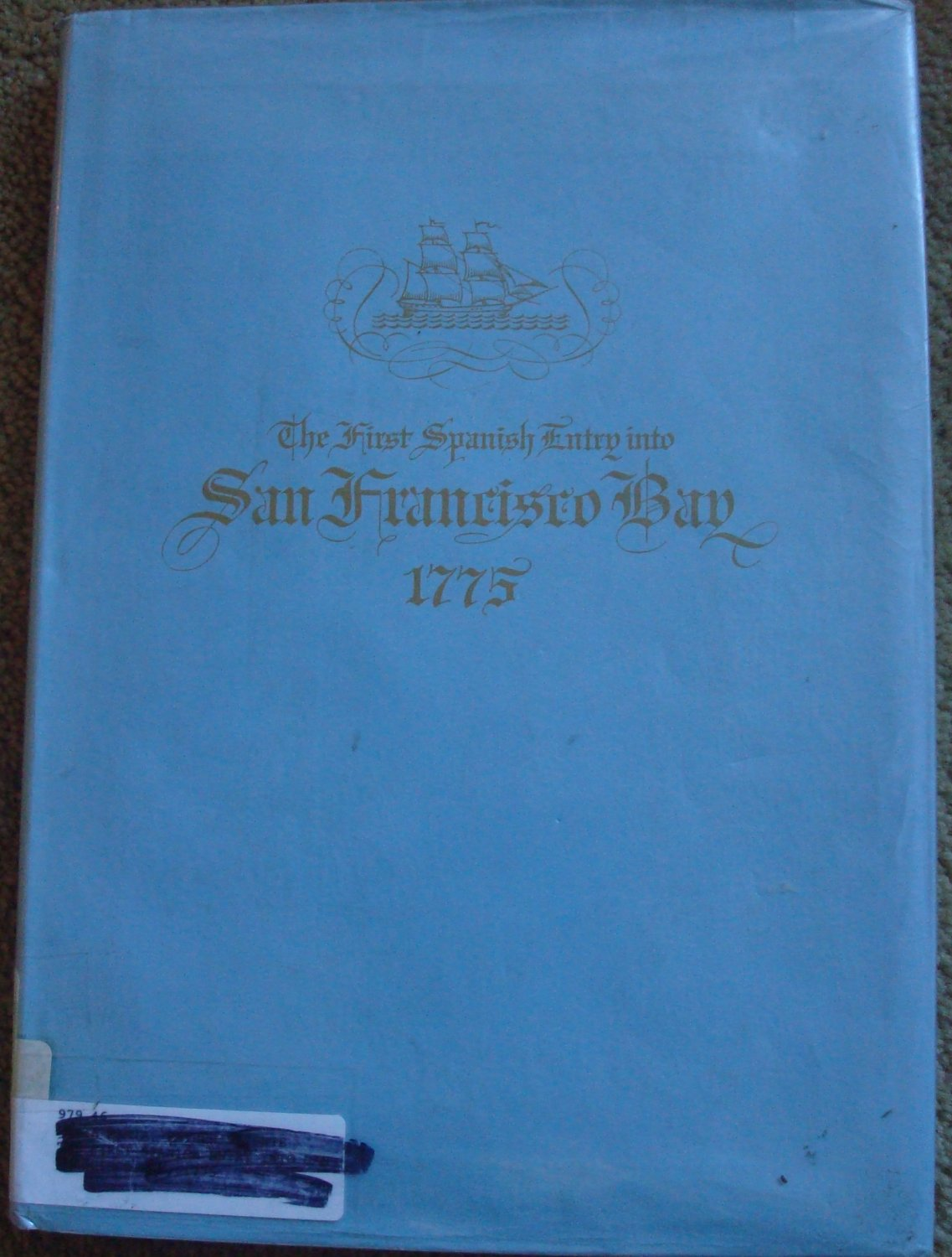 The First Spanish Entry into San Francisco Bay 1775
