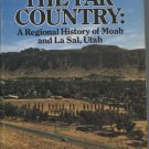 The Far Country: A Regional History of Moab and La Sal, Utah