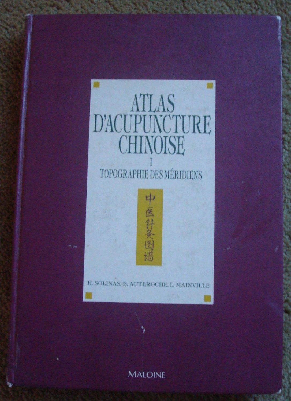 Atlas D'Acupuncture Chinoise: Topographie des Meridiens