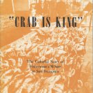 Crab is King: The Colorful Story of Fisherman's Wharf in San Francisco