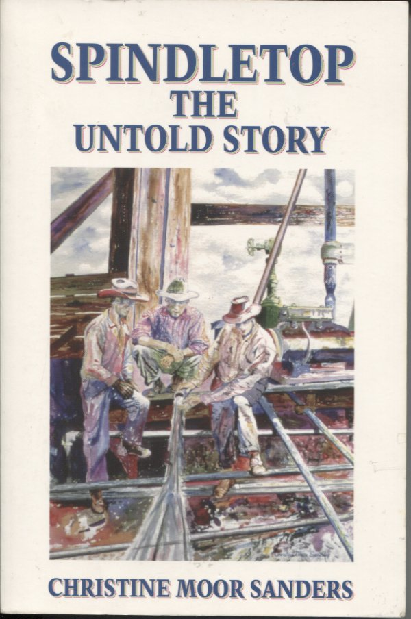 Spindletop The Untold Story