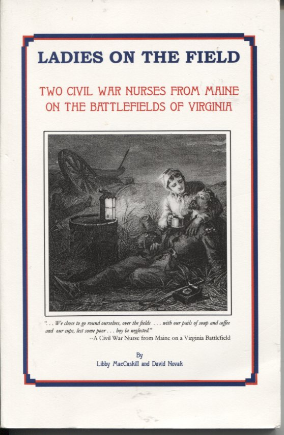 Ladies on the Field: Two Civil War Nurses From Maine on the Battlefields of Virginia