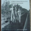 Making Tracks: A Photo-Cultural History of an Arkansas Farm Family