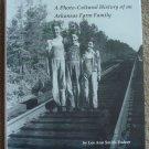 Making Tracks: A Photo-Cultural History of an Arkansas Farm Family
