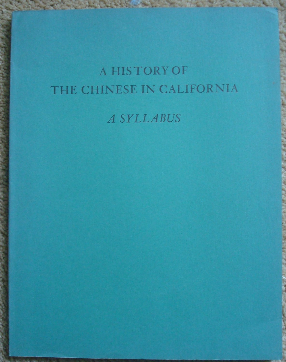 A History of the Chinese in California: A Syllabus