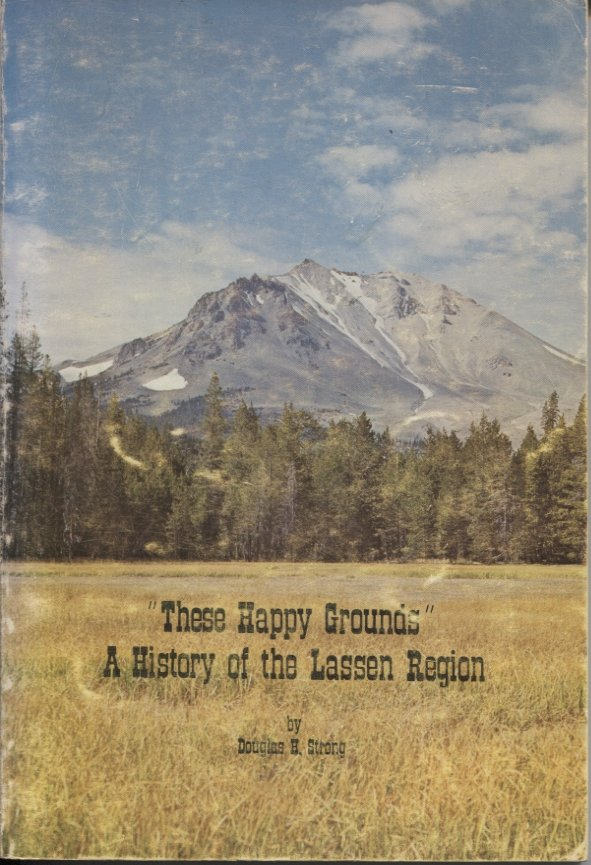 These Happy Grounds: A History of the Lassen Region