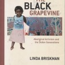 The Black Grapevine: Aboriginal Activism and the Stolen Generations