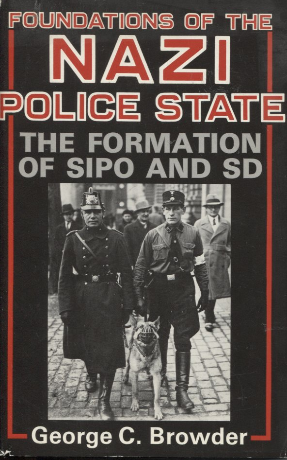 Foundations of the Nazi Police State: The Formation of Sipo and SD