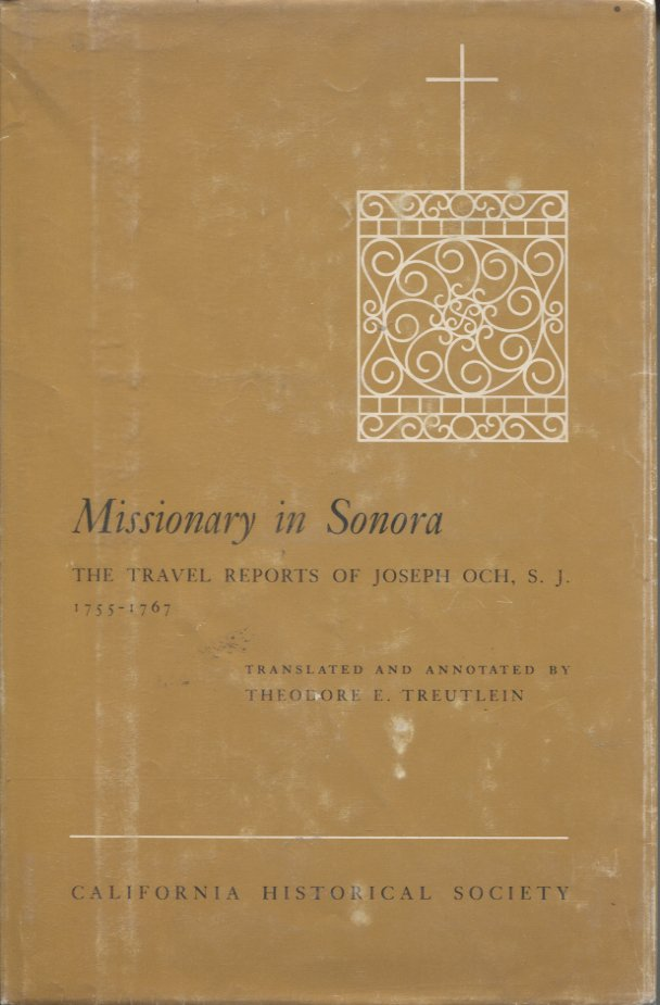 Missionary in Sonora: The Travel Reports of Joseph Och, S.J.