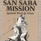 The San Saba Mission: Spanish Pivot in Texas