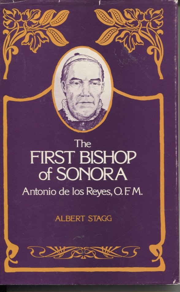 The First Bishop of Sonora: Antonio de los Reyes, O.F.M.