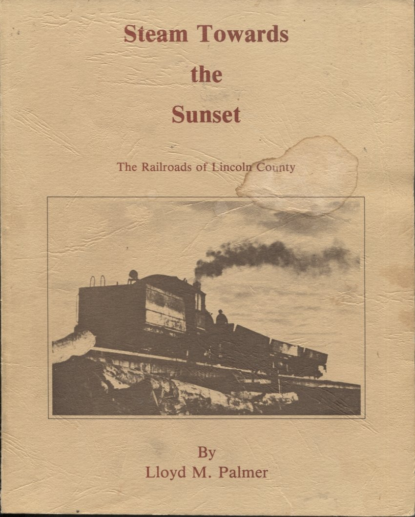 Steam Towards the Sunset: The Railroads of Lincoln County