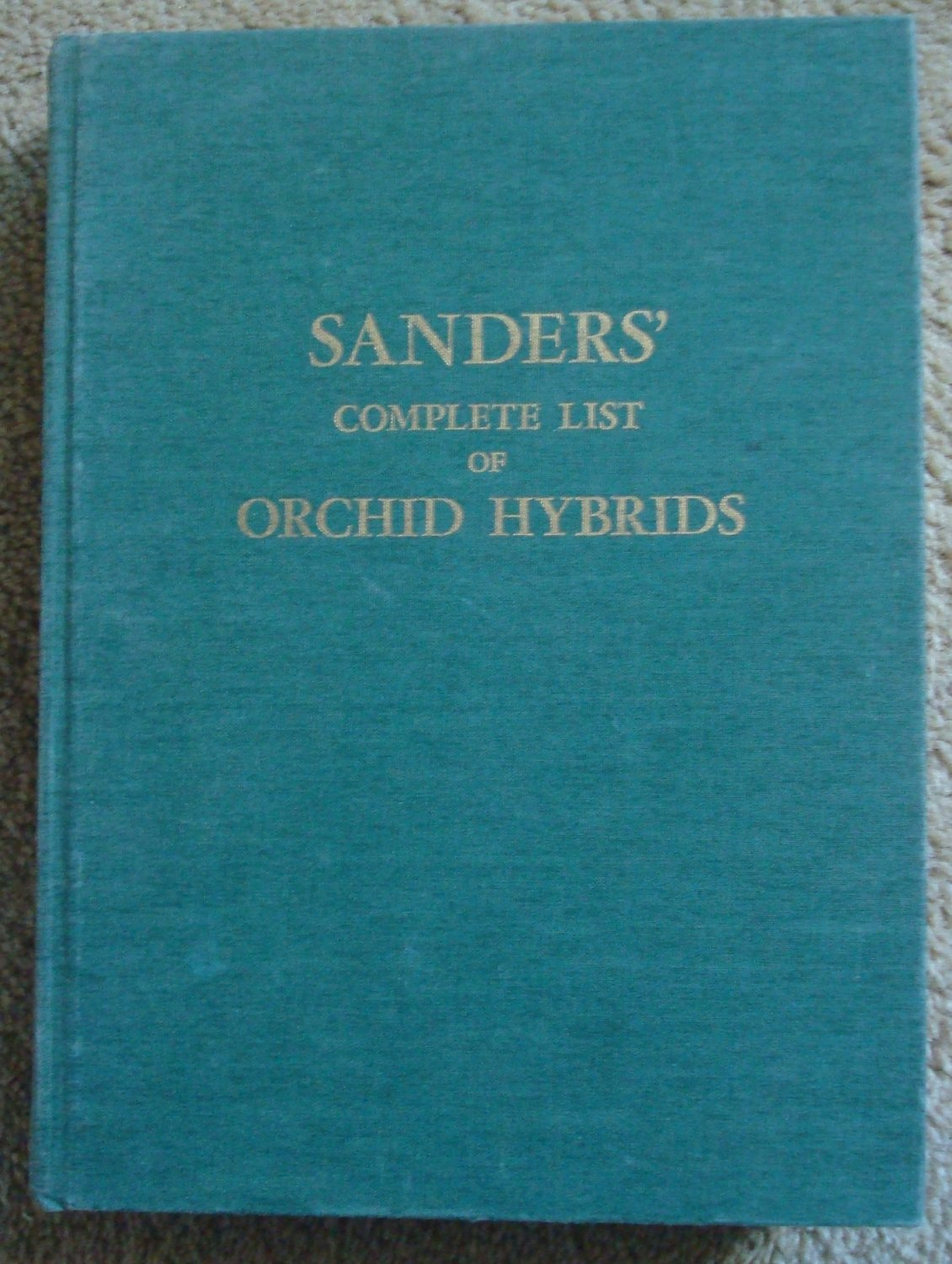 Sanders' Complete List of Orchid Hybrids