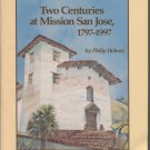 Two Centuries at Mission San Jose, 1797-1997