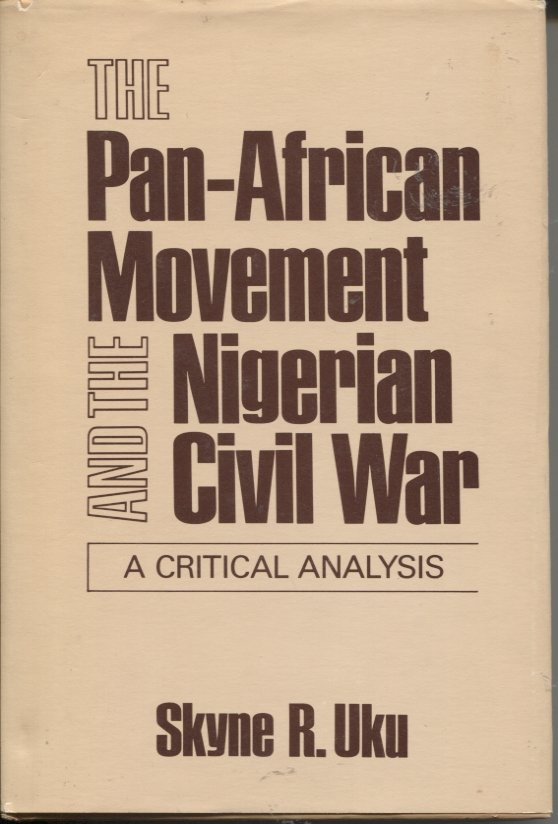 The Pan-African Movement and the Nigerian Civil War: A Critical Analysis