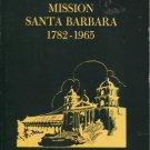 Mission Santa Barbara 1782-1965