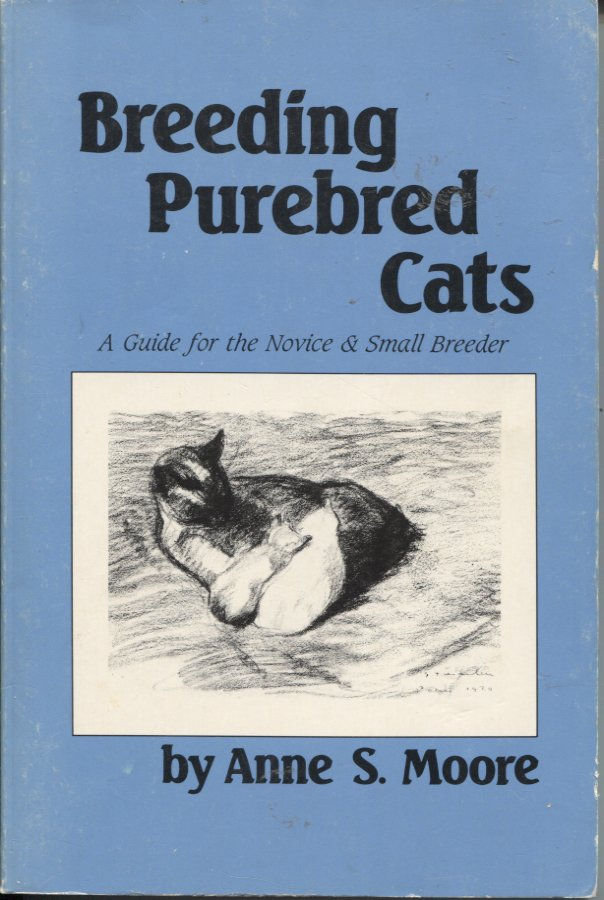 Breeding Purebred Cats: A Guide for the Novice and Small Breeder