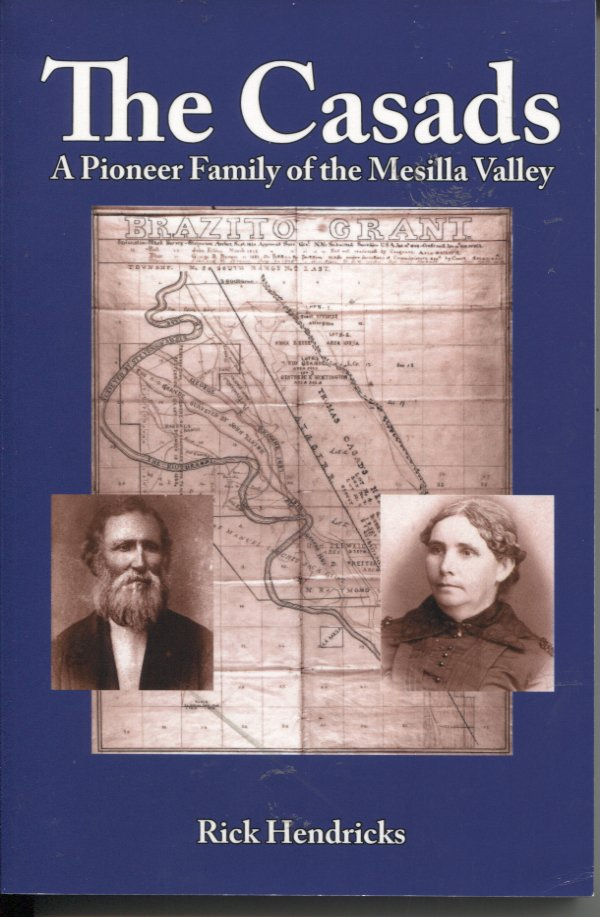 The Casads: A Pioneer Family of the Mesilla Valley