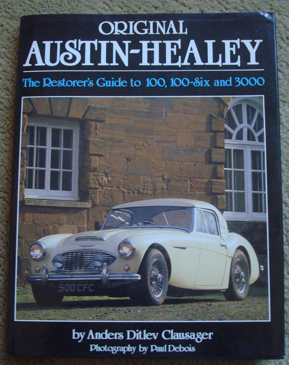 Original Austin-Healey: The Restorer's Guide to 100, 100-Six, and 3000