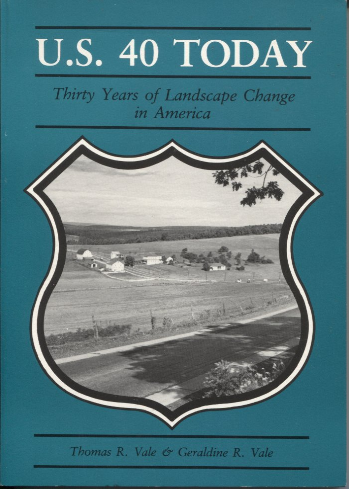 U. S. 40 Today: Thirty Years of Landscape Change in America